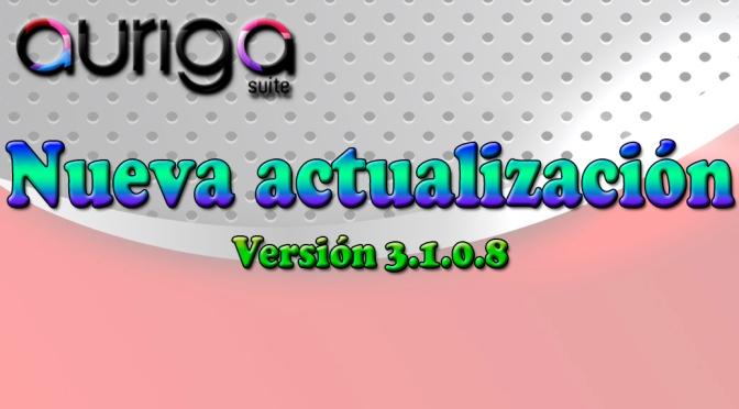 Nueva Actualización Auriga Suite (3.1.0.8)