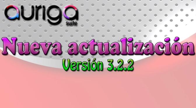 Nueva actualización Auriga Suite 3.2.2