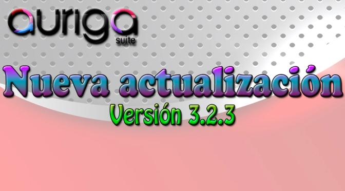 NUEVA ACTUALIZACIÓN AURIGA SUITE 3.2.3