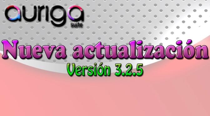 NUEVA ACTUALIZACIÓN AURIGA SUITE 3.2.5