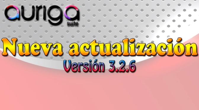 NUEVA ACTUALIZACIÓN AURIGA SUITE 3.2.6
