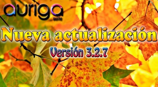 NUEVA ACTUALIZACIÓN AURIGA SUITE 3.2.7