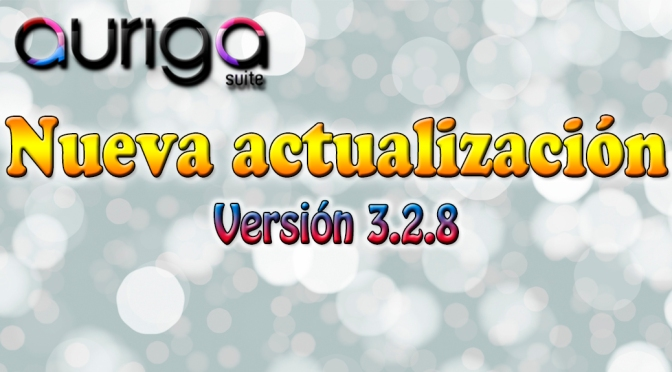 NUEVA VERSIÓN AURIGA SUITE 3.2.8